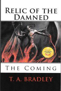 Relic of the Damned: The Coming, T. A. Bradley