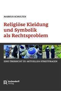 Religiöse Kleidung und Symbolik als Rechtsproblem, Markus Schulten