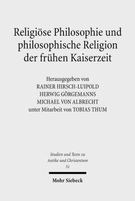 Religiöse Philosophie und philosophische Religion der frühen Kaiserzeit