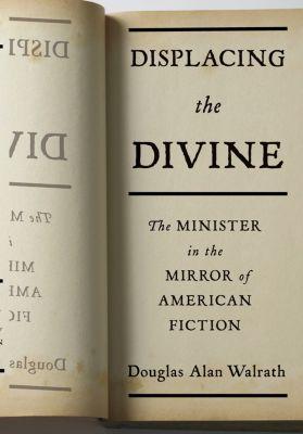 Religion and American Culture: Displacing the Divine, Douglas Walrath
