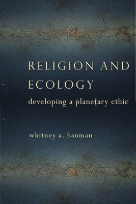 Religion and Ecology, Whitney Bauman