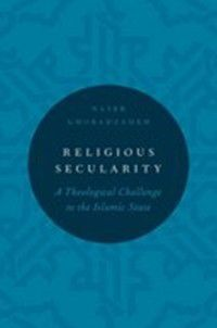 Religion and Global Politics: Religious Secularity: A Theological Challenge to the Islamic State, Naser Ghobadzadeh