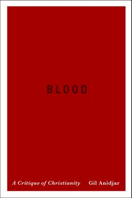 Religion, Culture, and Public Life: Blood, Gil Anidjar