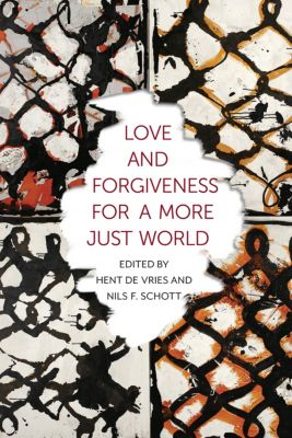 Religion, Culture, and Public Life: Love and Forgiveness for a More Just World