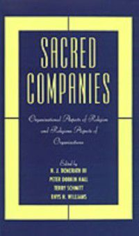 Religion in America: Sacred Companies: Organizational Aspects of Religion and Religious Aspects of Organizations