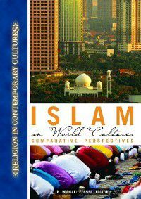 Religion in Contemporary Cultures: Islam in World Cultures