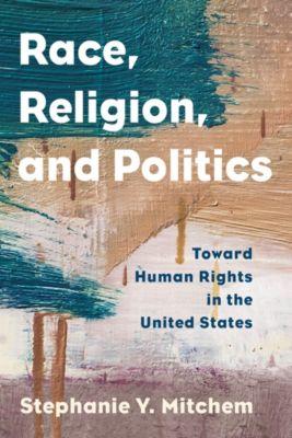 Religion in the Modern World: Race, Religion, and Politics, Stephanie Y. Mitchem