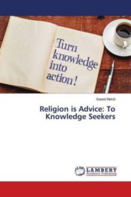 Religion is Advice: To Knowledge Seekers, Saeed Mahdi