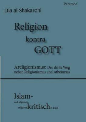 Religion kontra GOTT, Dia al- Shakarchi