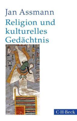 Religion und kulturelles Gedächtnis - Jan Assmann |
