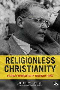 Religionless Christianity, Jeffrey C. Pugh