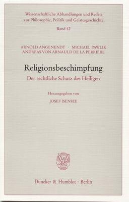 Religionsbeschimpfung, Arnold Angenendt, Michael Pawlik, Andreas von Arnauld de la Perrière