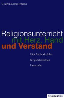 Religionsunterricht mit Herz, Hand und Verstand, Godwin Lämmermann