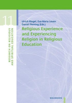 Religious Experience and Experiencing Religion in Religious Education