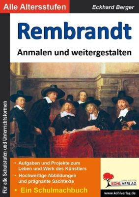 Rembrandt ... anmalen und weitergestalten, Eckhard Berger