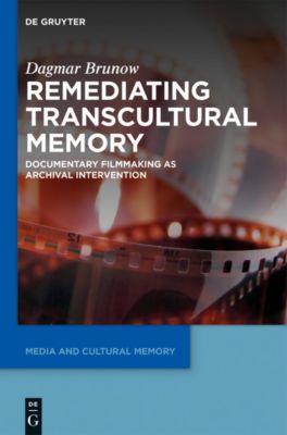 Remediating Transcultural Memory, Dagmar Brunow