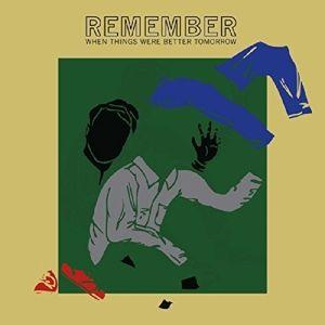 Remember When Things Were Better Tomorrow, Jonah Parzen-Johnson