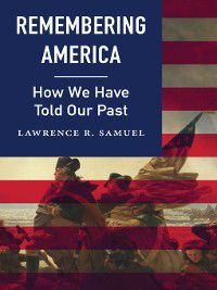 Remembering America, Lawrence R. Samuel