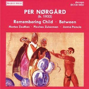 Remembering Child/Between, P. Zukerman, Zeuthen, Panul, Drso