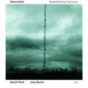 Remembering Tomorrow, Steve Kuhn