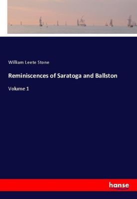 Reminiscences of Saratoga and Ballston, William Leete Stone