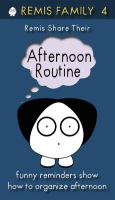Remis Family Books: Remis Share Their Afternoon Routine, Remis Family