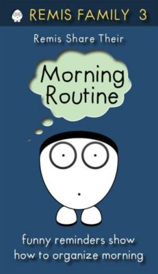 Remis Family Books: Remis Share Their Morning Routine, Remis Family