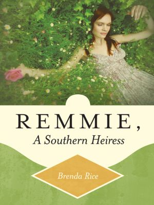 Remmie, a Southern Heiress, Brenda Rice
