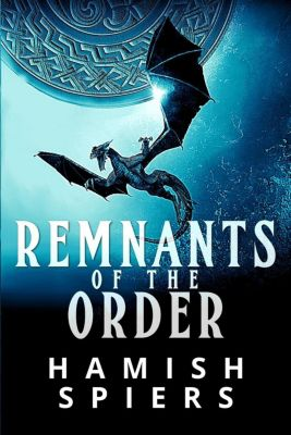 Remnants of the Order, Hamish Spiers