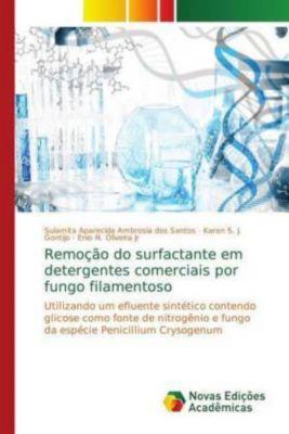 Remoção do surfactante em detergentes comerciais por fungo filamentoso, Sulamita Aparecida Ambrosia dos Santos, Karen S. J. Gontijo, Enio N. Oliveira Jr