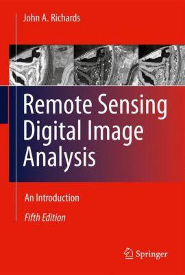 Remote Sensing Digital Image Analysis, John A. Richards