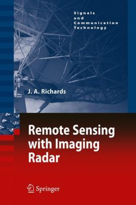 Remote Sensing with Imaging Radar, John A. Richards