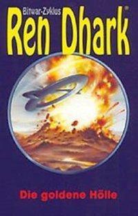 Ren Dhark, Bitwar-Zyklus: Bd.5 Die goldene Hölle