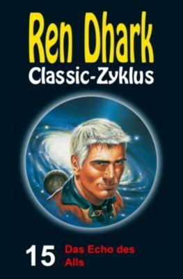 Ren Dhark Classic-Zyklus: Das Echo des Alls, Kurt Brand