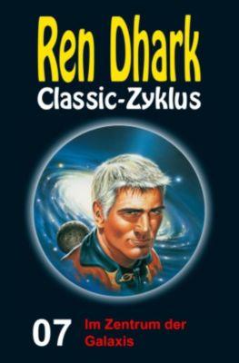 Ren Dhark Classic-Zyklus: Im Zentrum der Galaxis, Kurt Brand, Manfred Weinland
