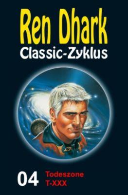 Ren Dhark Classic-Zyklus: Todeszone T-XXX, Kurt Brand
