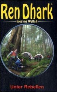 Ren Dhark, Weg ins Weltall: Bd.3 Unter Rebellen