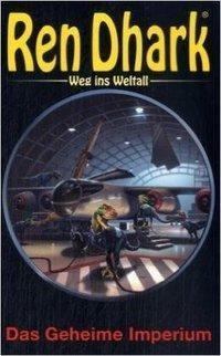 Ren Dhark, Weg ins Weltall: Bd.8 Das Geheime Imperium