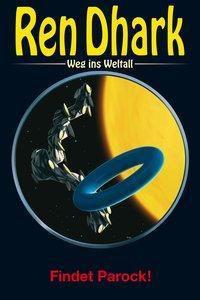 Ren Dhark - Weg ins Weltall - Findet Parock! -  pdf epub