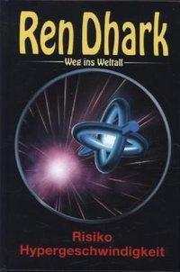Ren Dhark Weg ins Weltall - Risiko Hypergeschwindigkeit -  pdf epub