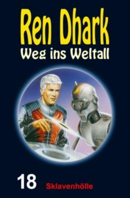 Ren Dhark: Weg ins Weltall: Sklavenhölle, Achim Mehnert, Jo Zybell, Jan Gardemann, Uwe Helmut Grave