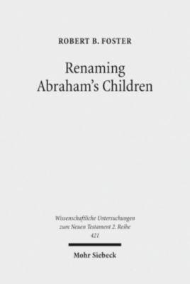 Renaming Abraham's Children, Robert B. Foster