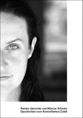 Renata Jaworska und Marcus Schwier, Geschichten vom Kontrollierten Zufall
