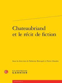 Rencontres: Chateaubriand et le récit de fiction