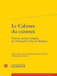 Rencontres: Le Cabinet du curieux--Culture, savoirs, religion de l'Antiquité à l'Ancien Régime