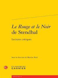 Rencontres: Le Rouge et le Noir de Stendhal--Lectures critiques