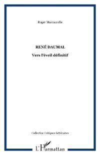 Rene daumal: vers l'eveil definitif, MARCAURELLE ROGER