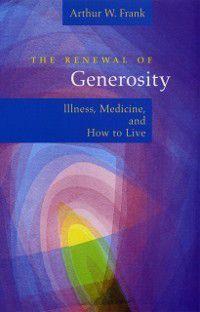 Renewal of Generosity, Arthur W. Frank