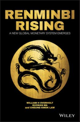 Renminbi Rising, Guonan Ma, William H. Overholt, Cheung Kwok Law