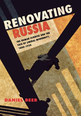 Renovating Russia, Daniel Beer